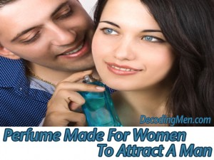 Perfume Made For Women To Attract Men