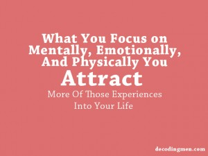 You Attract What You Focus On